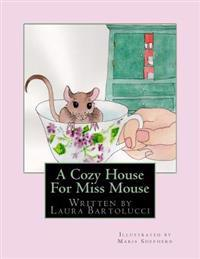 A Cozy House for Miss Mouse