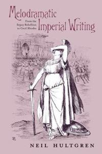 Melodramatic imperial writing - from the sepoy rebellion to cecil rhodes