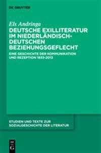Deutsche Exilliteratur Im Niederl ndisch-Deutschen Beziehungsgeflecht