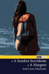 A Sombra Sorridente - A Margem