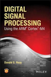 Digital Signal Processing Using the Arm Cortex M4