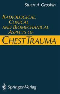 Radiological, Clinical and Biomechanical Aspects of Chest Trauma