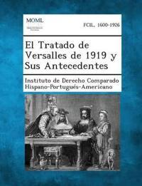 El Tratado de Versalles de 1919 y Sus Antecedentes