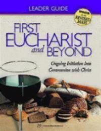 First Eucharist and Beyond Leader's Guide