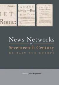 News Networks in Seventeenth-Century Britain and Europe