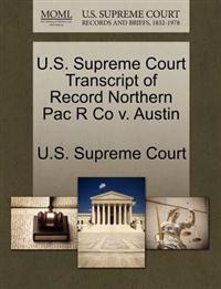 U.S. Supreme Court Transcript of Record Northern Pac R Co V. Austin