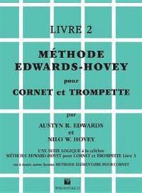Méthode Edwards-Hovey Pour Cornet Ou Trumpette [method for Cornet or Trumpet], Bk 2: Edwards-Hovey Method for Cornet or Trumpet, Book 2 (French Langua