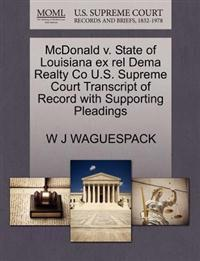 McDonald V. State of Louisiana Ex Rel Dema Realty Co U.S. Supreme Court Transcript of Record with Supporting Pleadings