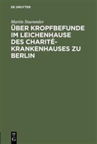 Über Kropfbefunde Im Leichenhause Des Charité-krankenhauses Zu Berlin