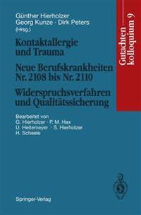 Kontaktallergie und Trauma Neue Berufskrankheiten Nr. 2108 Bis Nr. 2110. Widerspruchsverfahren und Qualitatssicherung