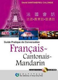 Guide Pratique De Conversation Francais, Cantonais, Mandarin