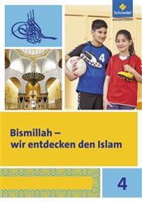 Bismillah 4. Arbeitsheft. Wir entdecken den Islam