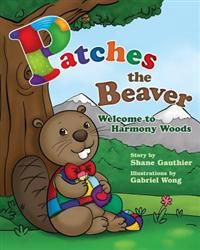 Patches the Beaver: Welcome to Harmony Woods