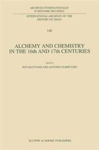 Alchemy and Chemistry in the XVI and XVII Centuries