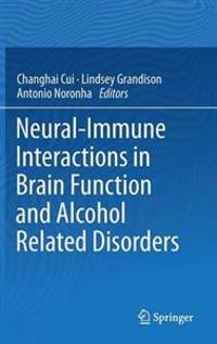 Neural-Immune Interactions in Brain Function and Alcohol Related Disorders