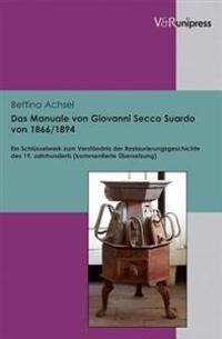 Das Manuale Von Giovanni Secco Suardo Von 1866/1894: Ein Schlusselwerk Zum Verstandnis Der Restaurierungsgeschichte Des 19. Jahrhunderts. Kommentierte
