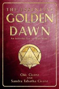 Essential Golden Dawn: An Introduction to High Magic