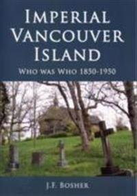Imperial vancouver island - who was who, 1850-1950