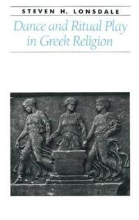 Dance and Ritual Play in Greek Religion