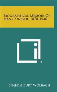Biographical Memoir of Hans Zinsser, 1878-1940