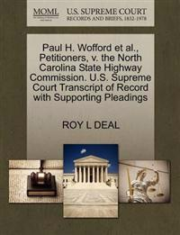 Paul H. Wofford et al., Petitioners, V. the North Carolina State Highway Commission. U.S. Supreme Court Transcript of Record with Supporting Pleadings