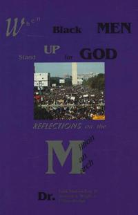 When Black Men Stand Up for God: Reflections on the Million Man March