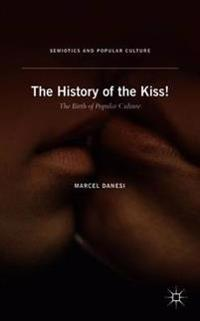 The History of the Kiss!