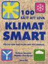 100 sätt att leva klimatsmart & 100 sätt att leva ekologiskt