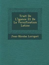 Trait¿ De L'¿l¿gance Et De La Versification Latine