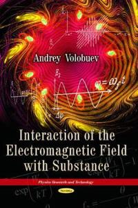Interaction of the Electromagnetic Field With Substance
