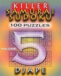 Killer Samurai Sudoku: 100 Puzzles