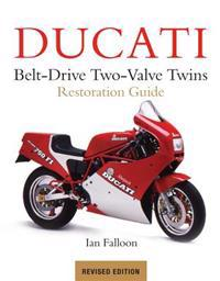 Ducati Belt-Drive Two-Valve Twins Restoration Guide