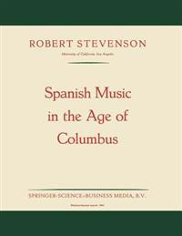 Spanish Music in the Age of Columbus