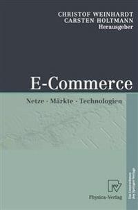 E-Commerce: Netze, Markte, Technologien