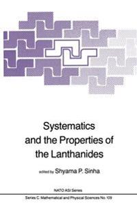 Systematics and the Properties of the Lanthanides