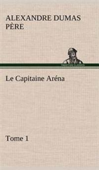 Le Capitaine Arena - Tome 1