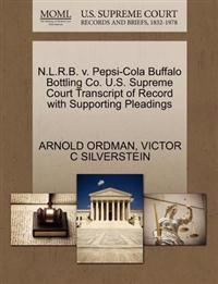 N.L.R.B. V. Pepsi-Cola Buffalo Bottling Co. U.S. Supreme Court Transcript of Record with Supporting Pleadings