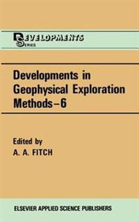 Developments in Geophysical Exploration Methods-6