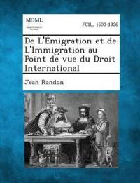 de L'Emigration Et de L'Immigration Au Point de Vue Du Droit International