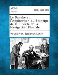 Le Danube Et L'Application Du Principe de La Liberte de La Navigation Fluviale