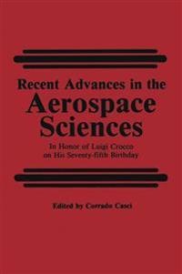 Recent Advances in the Aerospace Sciences