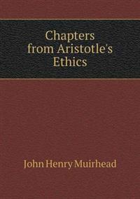 Chapters from Aristotle's Ethics