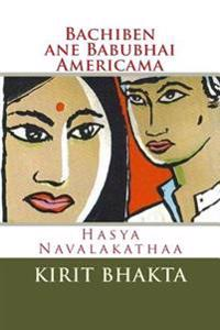 Bachiben Ane Babubhai Amricama: Gujarati Hasya Navalakathaa