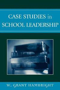 Case Studies In School Leadership