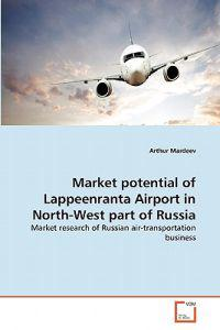 Market Potential of Lappeenranta Airport in North-West Part of Russia