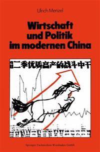 Wirtschaft Und Politik Im Modernen China