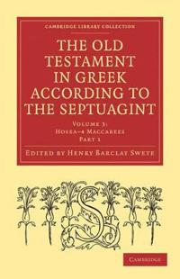 The The Old Testament in Greek According to the Septuagint 3 Volume Paperback Set The Old Testament in Greek According to the Septuagint 2 Part Set