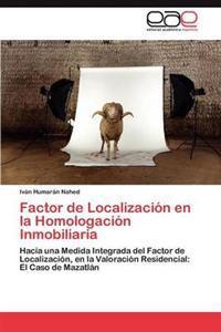 Factor de Localizacion En La Homologacion Inmobiliaria