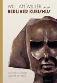 William Wauer und der Berliner Kubismus