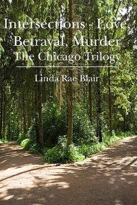 Intersections - Love, Betrayal, Murder: The Chicago Trilogy